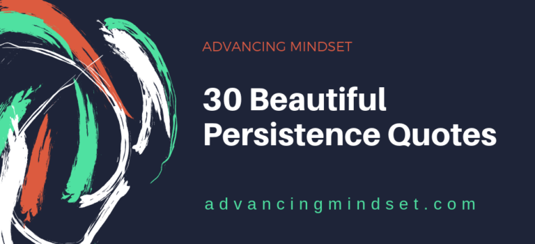 30 beautiful persistence quotes advancingmindset.com